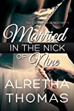 Married in the Nick of Nine (Cass & Nick Series Book 1)