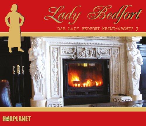Lady Bedfort - Krimi-Archiv 3 (Hörplanet)