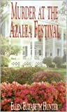 MURDER AT THE AZALEA FESTIVAL (Magnolia Mystery Series)