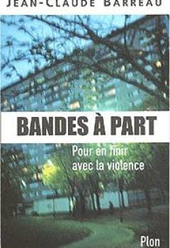 Bandes à Part. Pour En Finir Avec La Violence