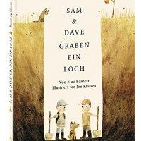 Sam und Dave graben ein Loch / von Mac Barnett. Illustriert von Jon Klassen