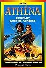 Athéna. Complot contre Athènes