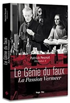 Livres Couvertures de Le Génie Du Faux La Passion Vermeer