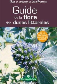 Livres Couvertures de Guide de la flore des dunes littorales : De la Bretagne au sud des Landes
