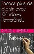 Encore plus de plaisir avec Windows PowerShell
