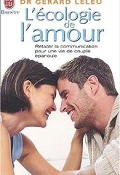 Livres Couvertures de L'écologie De L'amour : Rétablir La Communication Pour Une Vie De Couple épanouie