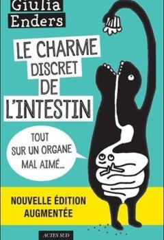 Livres Couvertures de Le charme discret de l'intestin : Tout sur un organe mal aimé