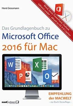 Buchdeckel von Grundlagenbuch zu Microsoft Office 2016 für Mac - Word, Excel, PowerPoint & Outlook hilfreich erklärt: aktuell ab OS X El Capitan