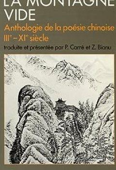 Livres Couvertures de La Montagne Vide. Anthologie De La Poésie Chinoise, 3e 11e Siècle