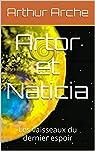 Artor et Naticia: Les vaisseaux du dernier espoir