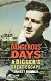 Dangerous Days: A Digger's Great Escape