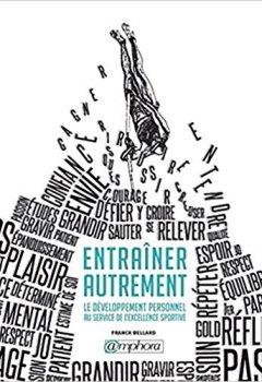 Livres Couvertures de Entrainer Autrement - le Developpement Personnel au Service de l'Excellence...