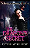 The Dragon's Secret (The Fay Morgan Chronicles Book 2)