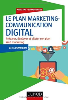 Livres Couvertures de Le plan marketing-communication digital - Préparer, déployer et piloter son plan Web marketing