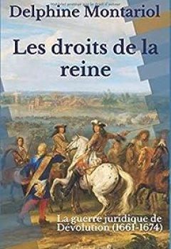 Livres Couvertures de Les Droits De La Reine: La Guerre Juridique De Dévolution