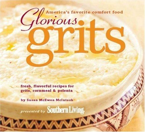Glorious Grits: America's Favorite Comfort Food