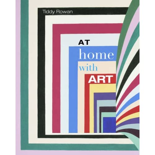 At Home With Art (Illustrated) - by Tiddy Rowan