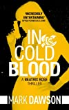 In Cold Blood (Beatrix Rose Book 1)