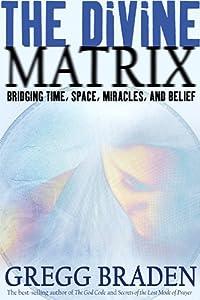 """Cover of """"The Divine Matrix: Bridging Tim..."""