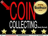 [SOLVED] Coin Collecting Secrets Exposed: Discover How To Collect, Store, Clean, Price And Handle Your Coins Like A Pro [Newly Revised Book]