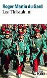 Les Thibault, tome 3 (3/3) : L'été 1914 (suite et fin) - Epilogue