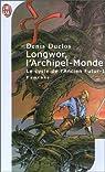 Le cycle de l'ancien futur, tome 1 : Longwor, l'archipel-monde
