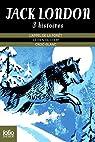 L'appel de la forêt - Le fils du loup - Croc-Blanc
