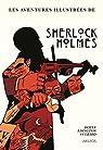 Une histoire illustrée de Sherlock Holmes, L'intégrale : Une Etude en rouge ; Le Signe des quatre ; Le Chien de Baskerville ; La Vallée de la peur