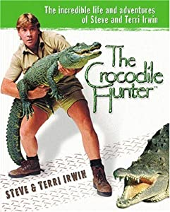 "Cover of ""The Crocodile Hunter: The Incre..."