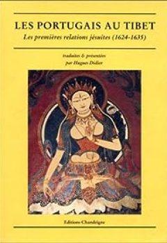 Livres Couvertures de Les Portugais Au Tibet : Les Premières Relations Jésuites, 1624 1635