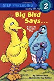 Big Bird Says...: A Game to Read and Play : Featuring Jim Henson's Sesame Street Muppets (Step Into Reading, Step 2)