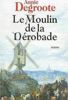 Livres Couvertures de Le Moulin De La Dérobade