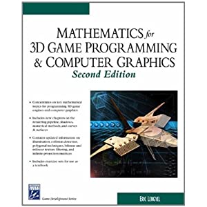 Mathematics for 3D Game Programming and Computer Graphics (Charles River Media Game Development)