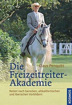 Buchdeckel von Die Freizeitreiter-Akademie: Reiten nach barocken, altkalifornischen und iberischen Vorbildern