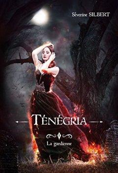 Livres Couvertures de Ténégria: La gardienne
