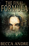The Final Formula (The Final Formula Series, Book 1)