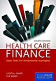 Health Care Finance: Basic Tools for Nonfinancial Managers (Health Care Finance (Baker)) Review