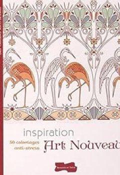 Livres Couvertures de Inspiration Art Nouveau : 50 Coloriages Anti Stress