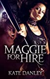 Maggie for Hire (Maggie MacKay - Magical Tracker)