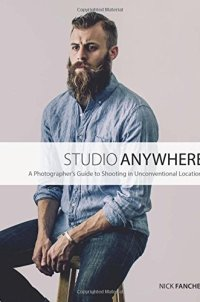 134084179 - Studio Anywhere: A Photographer's Guide to Shooting in Unconventional Locations