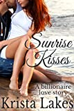 Sunrise Kisses: A Billionaire Love Story (The Kisses Series Book 8)