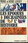 les epoques dechainees de l histoire