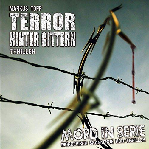 Mord in Serie (17) Terror hinter Gittern - Contendo Media 2015