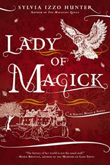 Lady of Magick (A Noctis Magicae Novel) by Sylvia Izzo Hunter| wearewordnerds.com