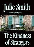 The Kindness of Strangers (Skip Langdon Mystery #6) (The Skip Langdon Series)