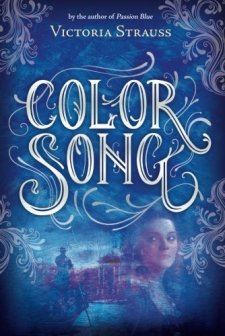 Color Song (A Passion Blue Novel) by Victoria Strauss| wearewordnerds.com