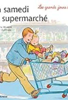 Livres Couvertures de Un Samedi Au Supermarché