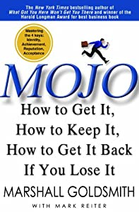 "Cover of ""Mojo: How to Get It, How to Kee..."