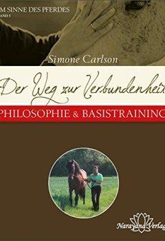Buchdeckel von Der Weg zur Verbundenheit - Philosophie & Basistraining: Reihe: Im Sinne des Pferdes