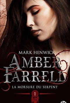 Mark Henwick - Amber Farrell, T1 : La morsure du serpent + préquelle inédite